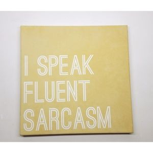 I Speak Fluent Sarcasm Wall Canvas Art